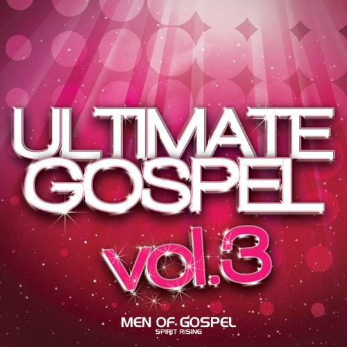 Ultimate Gospel Vol. 3 Men of ...
