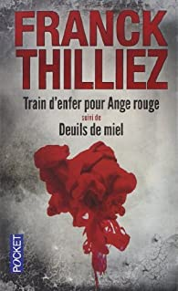 Train d'enfer pour Ange rouge - Deuils de miel par Franck Thilliez