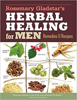 ad1a77ed5836b Rosemary Gladstar's Herbal Healing for Men: Remedies and Recipes for ...