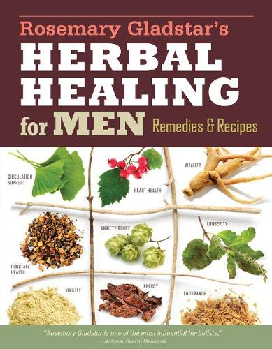 Rosemary Gladstar's Herbal Healing for Men: Remedies and Recipes for Circulation Support, Heart Heal