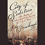 City of Sedition: The History of New York City During the Civil War | John Strausbaugh