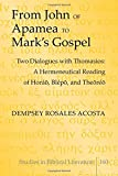 From John of Apamea to Mark's Gospel, Dempsey Rosales Acosta, 1433126168