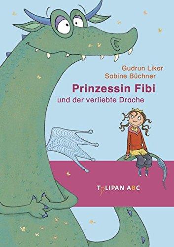 Prinzessin Fibi und der verliebte Drache (Tulipan ABC)