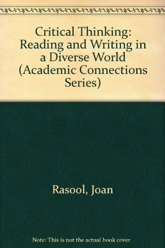 Critical Thinking: Reading and Writing in a Diverse World (Academic Connections Series)