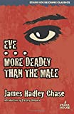 Eve / More Deadly Than the Male