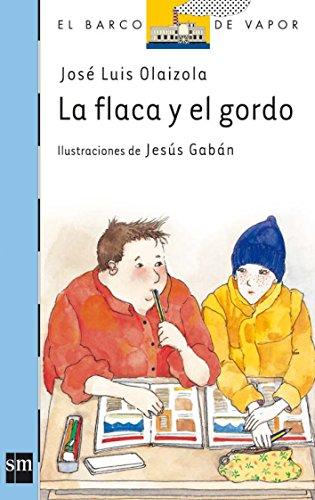 La Flaca Y El Gordo/ the Skinny Lady and the Fat Guy (El Barco De Vapor) (Spanish Edition)