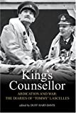 King's Counsellor: Abdication and War - The Diaries of Sir Alan Lascelles