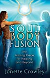 Soul Body Fusion, Jonette Crowley, 0978538439