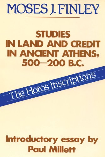 Studies in Land and Credit in Ancient Athens, 500-200 B.C.: The Horos Inscriptions (Social Science Classics) by Transaction Publishers