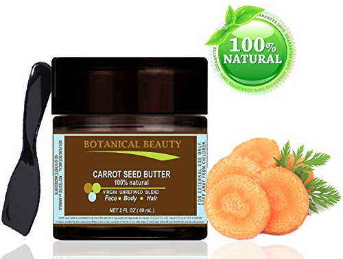 Carrot Butter - CARROT SEED BUTTER 100 % Natural / 100% PURE BOTANICALS. Virgin Unrefined Cold Pressed Blend. 2 Fl.oz.- 60 ml. For Skin, Hair and Nail Care.