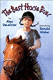 The Best Horse Ever, Alice DeLaCroix, 0823422542