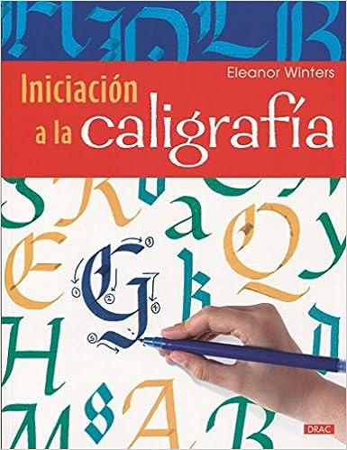 Descargar Libros Para Ebook Gratis Iniciación A La Caligrafía Gratis PDF