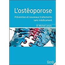 OSTÉOPOROSE (L') : PRÉVENTION ET NOUVEAUX TRAITEMENTS SANS MÉDICAMENT