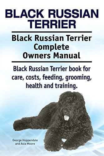 - Black Russian Terrier Dog. Black Russian Terrier dog book for costs, care, feeding, grooming, training and health. Black Russian Terrier dog Owners Manual.