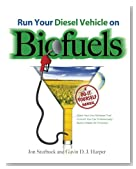 Run Your Diesel Vehicle on Biofuels: A Do-It-Yourself Manual (Electronics)