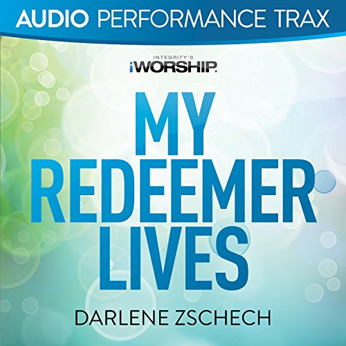 My Redeemer Lives [Audio Perfo...