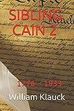 SIBLING CAIN 2: 1776 - 1933