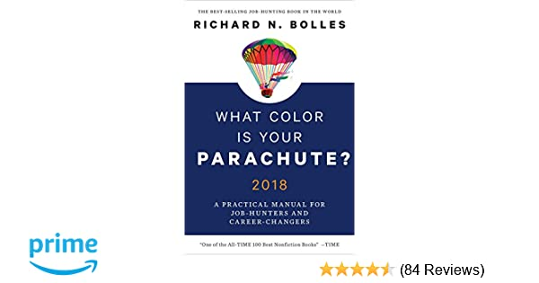 What color is your parachute 2018 a practical manual for job 2018 a practical manual for job hunters and career changers richard n bolles 9780399579639 amazon books fandeluxe Images