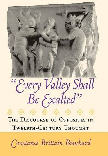 Every Valley Shall Be Exalted: The Discourse of Opposites in Twelfth-Century Thought