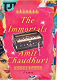 The Immortals, Amit Chaudhuri, 030727022X