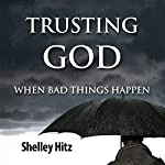 Trusting God When Bad Things Happen : Forgiveness Formula: Finding Lasting Freedom in Christ | Shelley Hitz