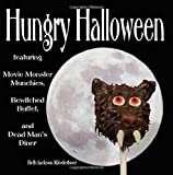 Hungry Halloween: featuring Movie Monster Munchies, Bewitched Buffet, and Dead Man's Diner