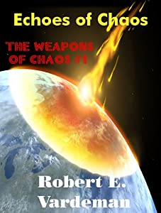 The Echoes of Chaos (Weapons of Chaos Book 1)