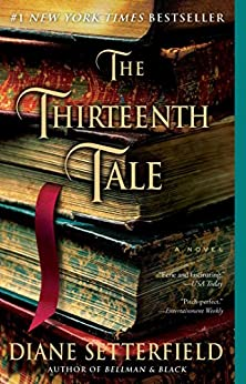 The Thirteenth Tale: A Novel by [Setterfield, Diane]