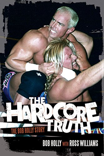 The Hardcore Truth: The Bob Holly Story ()