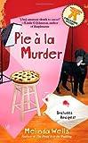 Pie A la Murder, Melinda Wells, 0425242218