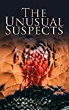 The Unusual Suspects: Ultimate Mystery Collection: Hercule Poirot Cases, Father Brown Mysteries, Sherlock Holmes, Arsene Lupin, Dr Thorndyke's Cases, Mr. ... The Four Just Men, The Woman in White...