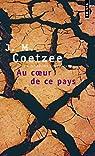 Au coeur de ce pays par Coetzee