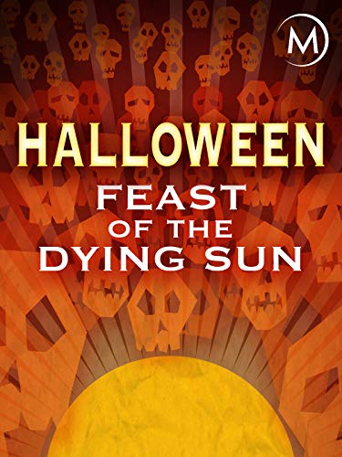 October 30 Halloween Eve (Halloween: Feast of the Dying)