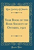 Amazon / Forgotten Books: Year Book of the Rose Society of Ontario, 1921 Classic Reprint (Rose Society of Ontario)