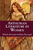 Arthurian Literature by Women: An Anthology (Garland Reference Library of the Humanities)