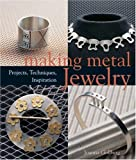 Making Metal Jewelry, Joanna Gollberg, 1579908128