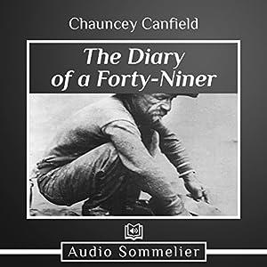 The Diary of a Forty-Niner Hörbuch von Chauncey Canfield Gesprochen von: Larry G. Jones