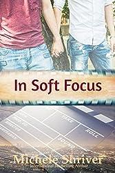 In Soft Focus (Reel Love Book 3)