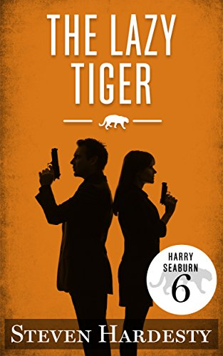 The Lazy Tiger (The Harry Seaburn Series Book 6) by [Hardesty, Steven]