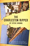 The Charleston Ripper, Steve Brown, 0971252106