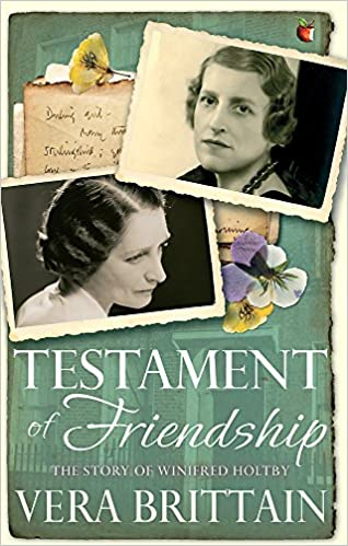 Testament Of Friendship The Story Of Winifred Holtby Brittain Vera 9781844088706 Amazon Com Books