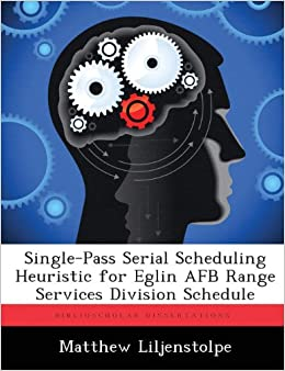 Single-Pass Serial Scheduling Heuristic for Eglin AFB Range Services Division Schedule