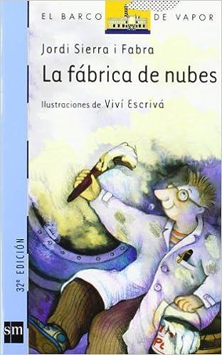 La Fabrica de Nubes: Jordi Sierra I Fabra: 9788434833661: Amazon.com: Books