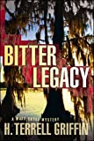 Bitter Legacy, H. Terrell Griffin, 1608090329