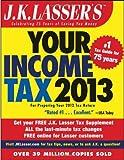 J.K. Lasser's Your Income Tax 2013