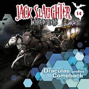 Draculas großes Comeback (Jack Slaughter - Tochter des Lichts 14) Hörspiel