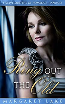 Ring Out the Old (Twelve Months of Romance - January Book 1) by [Lake, Margaret]