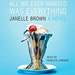 All We Ever Wanted Was Everything | Janelle Brown