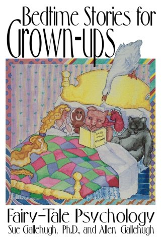 Bedtime Stories for Grown-Ups: Fairy-Tale Psychology