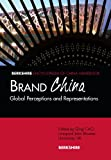 Brand China : Global Perceptions and Representations, Qing Cao, 1933782226